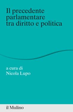 copertina Il precedente parlamentare tra diritto e politica