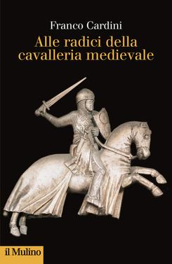 copertina Alle radici della cavalleria medievale