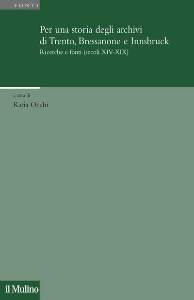 Cover Per una storia degli archivi di Trento, Bressanone e Innsbruck