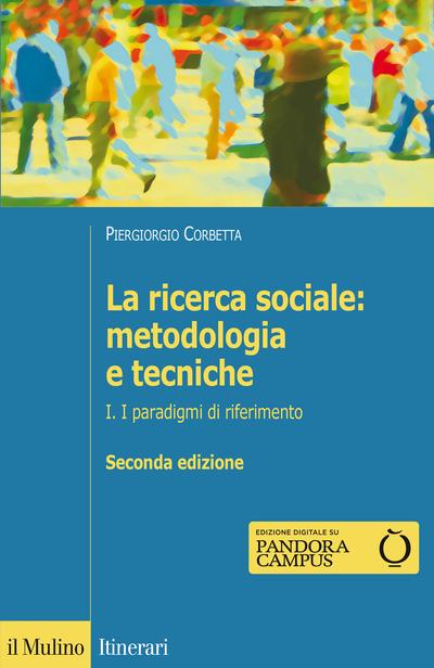 Cover La ricerca sociale: metodologia e tecniche. I
