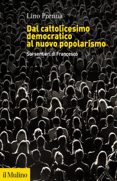 Copertina Dal cattolicesimo democratico al nuovo popolarismo